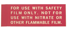 For Use with Safety Film Only. Not for Use with Nitrate or Other Flammable Film